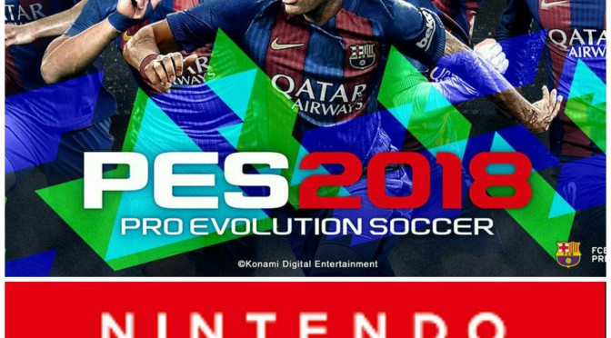 PES 2018 not coming to Nintendo Switch Pro Evolution Soccer